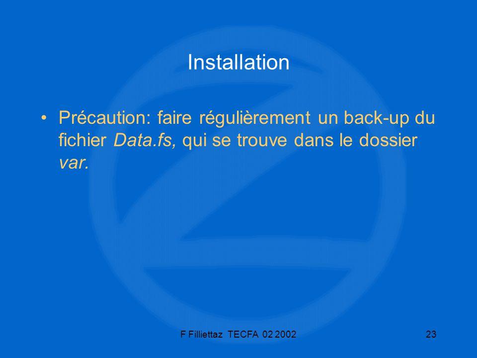 Installation Précaution: faire régulièrement un back-up du fichier Data.fs, qui se trouve dans le dossier var.