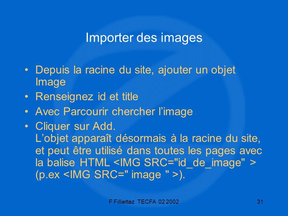 Importer des images Depuis la racine du site, ajouter un objet Image