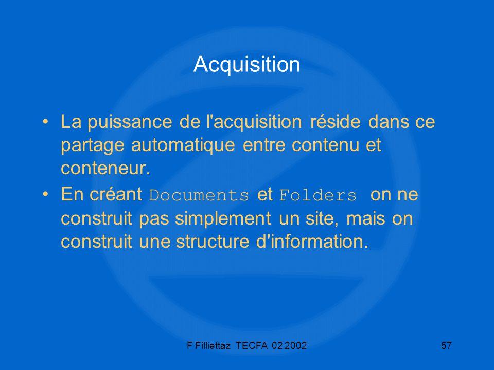 Acquisition La puissance de l acquisition réside dans ce partage automatique entre contenu et conteneur.