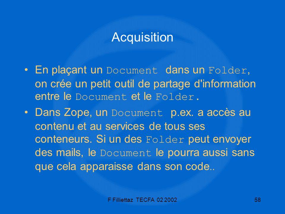 Acquisition En plaçant un Document dans un Folder, on crée un petit outil de partage d information entre le Document et le Folder.