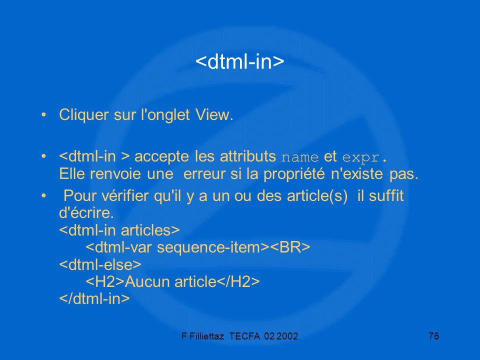 <dtml-in> Cliquer sur l onglet View.