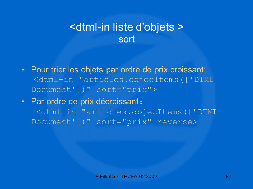 <dtml-in liste d objets > sort