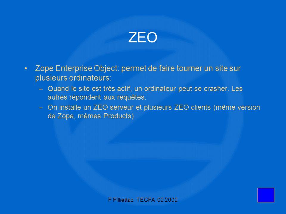 ZEO Zope Enterprise Object: permet de faire tourner un site sur plusieurs ordinateurs: