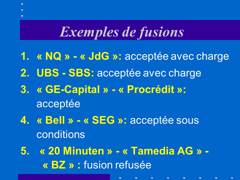 Exemples de fusions « NQ » - « JdG »: acceptée avec charge
