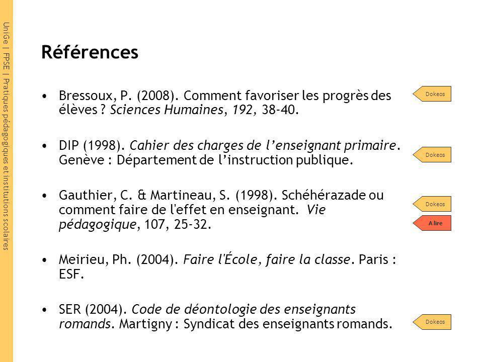 Références Bressoux, P. (2008). Comment favoriser les progrès des élèves Sciences Humaines, 192, 38-40.