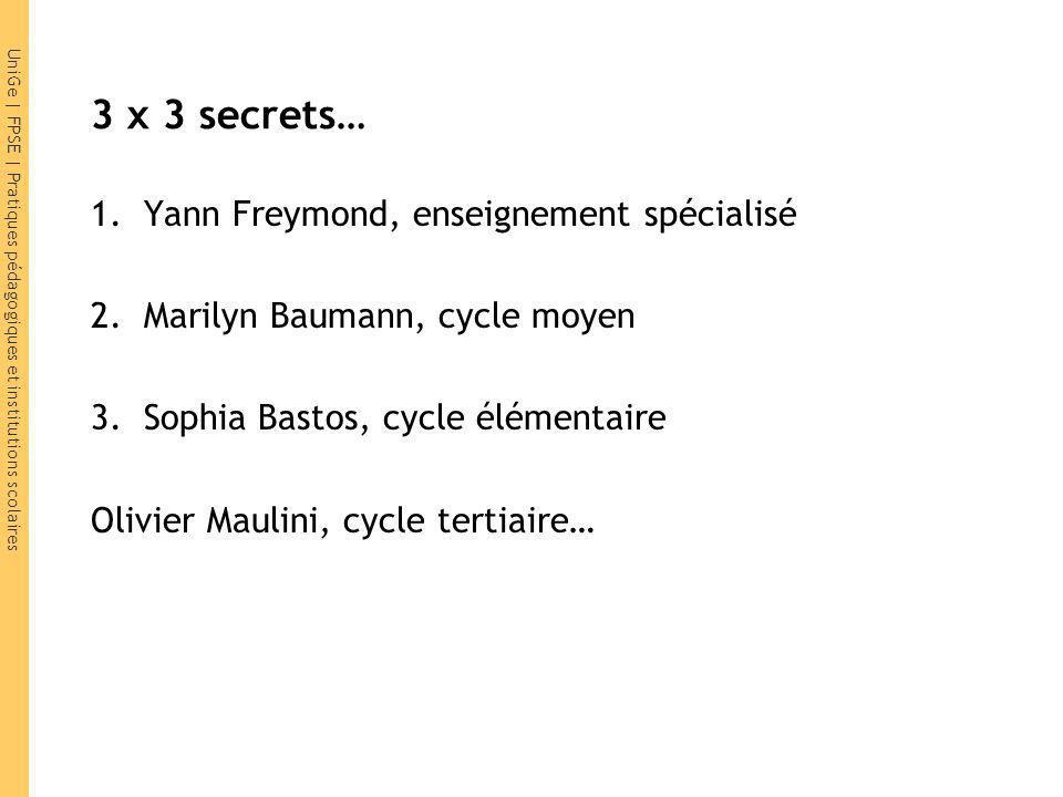 3 x 3 secrets… Yann Freymond, enseignement spécialisé