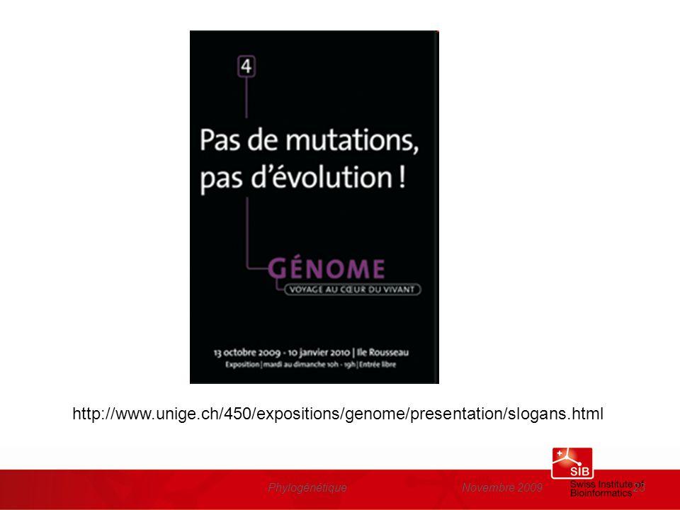 http://www.unige.ch/450/expositions/genome/presentation/slogans.html Phylogénétique Novembre 2009