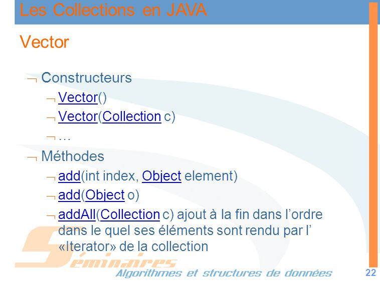 Vector Constructeurs Méthodes Vector() Vector(Collection c) …