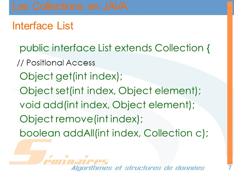 Interface List public interface List extends Collection {
