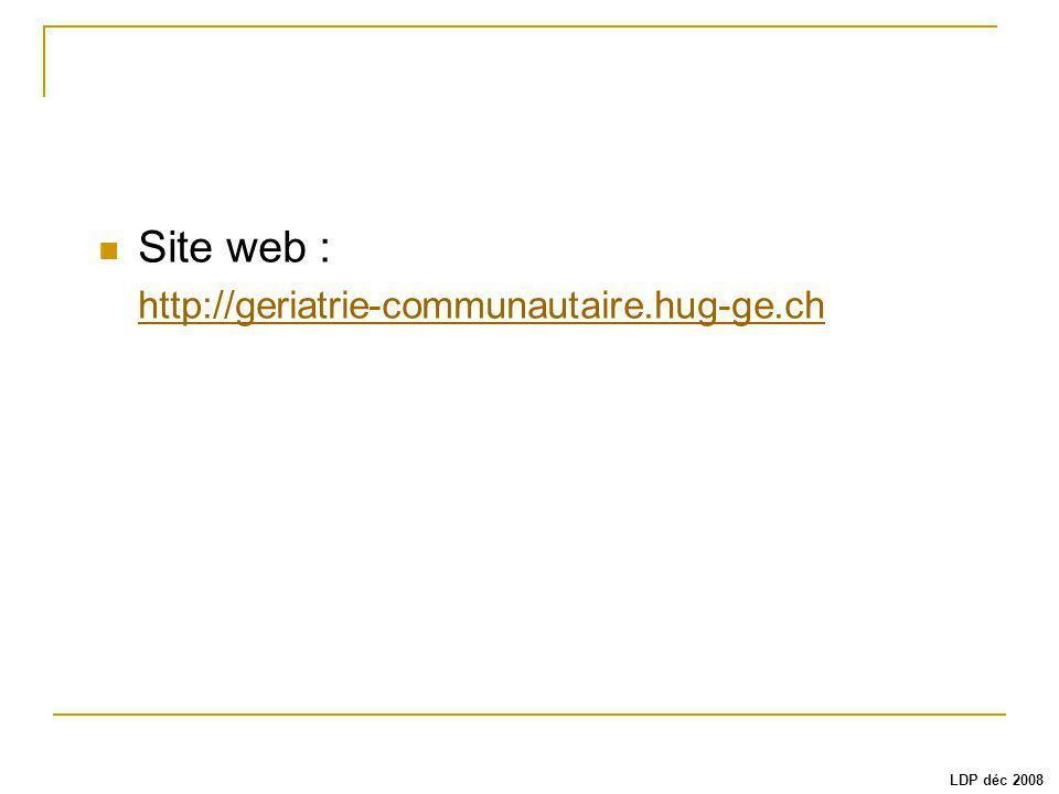 Site web : http://geriatrie-communautaire.hug-ge.ch LDP déc 2008