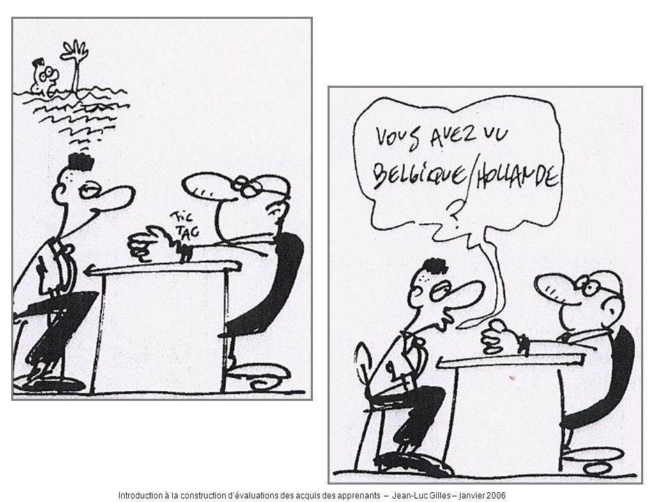 Introduction à la construction d'évaluations des acquis des apprenants – Jean-Luc Gilles – janvier 2006
