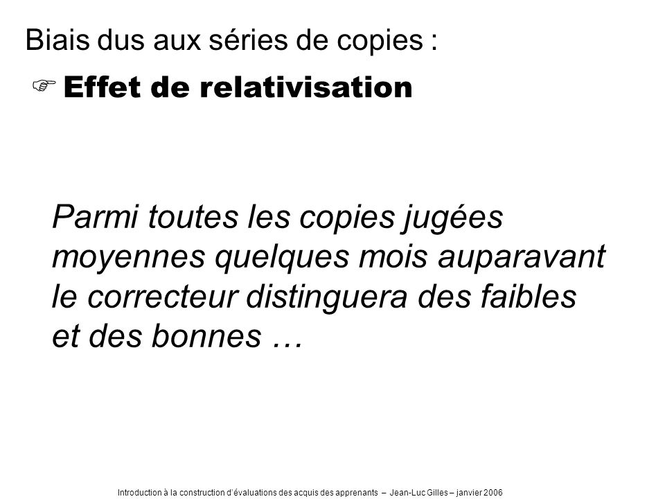 Biais dus aux séries de copies :