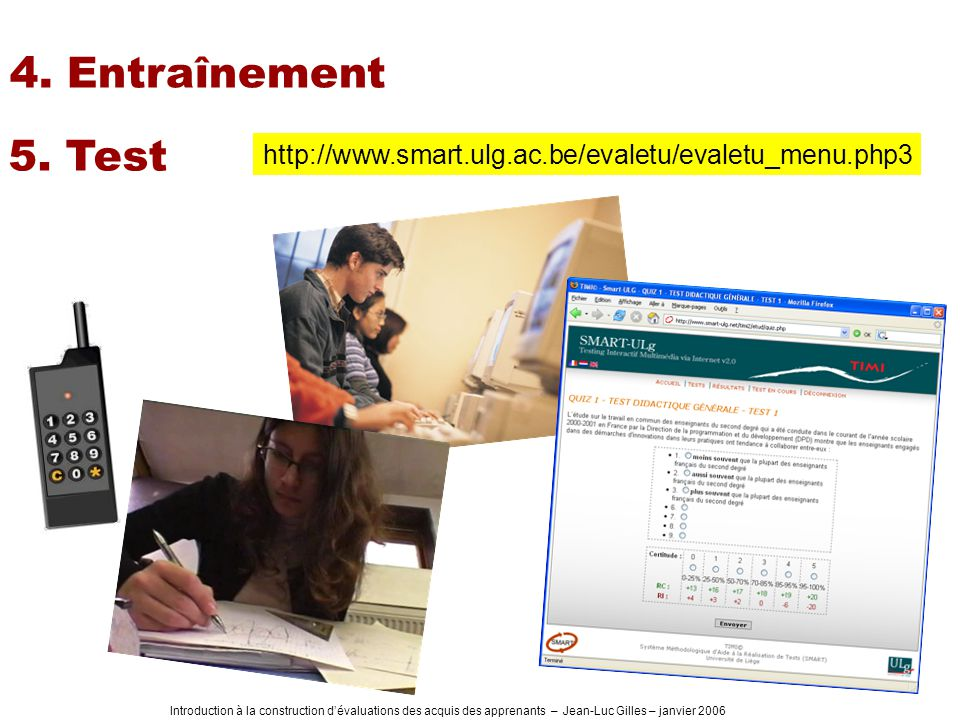4. Entraînement 5. Test. http://www.smart.ulg.ac.be/evaletu/evaletu_menu.php3.