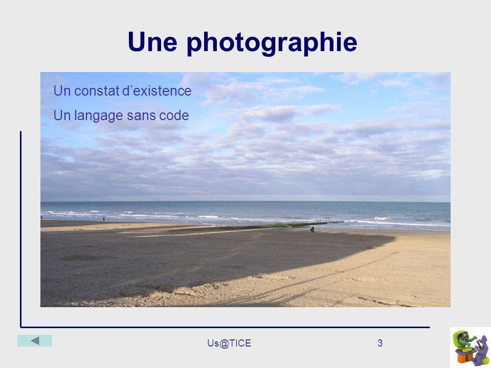 Une photographie Un constat d'existence Un langage sans code Us@TICE