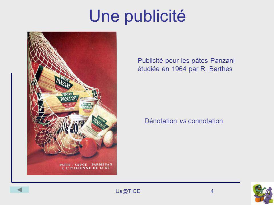 Une publicité Publicité pour les pâtes Panzani étudiée en 1964 par R. Barthes. Dénotation vs connotation.