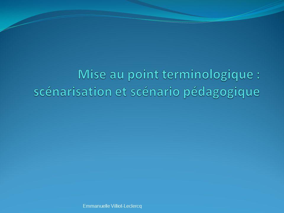 Mise au point terminologique : scénarisation et scénario pédagogique