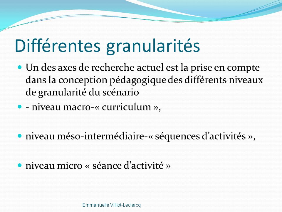 Différentes granularités