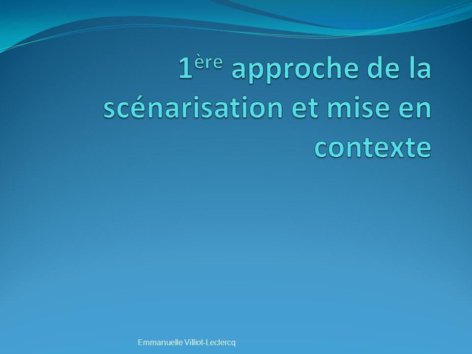 1ère approche de la scénarisation et mise en contexte