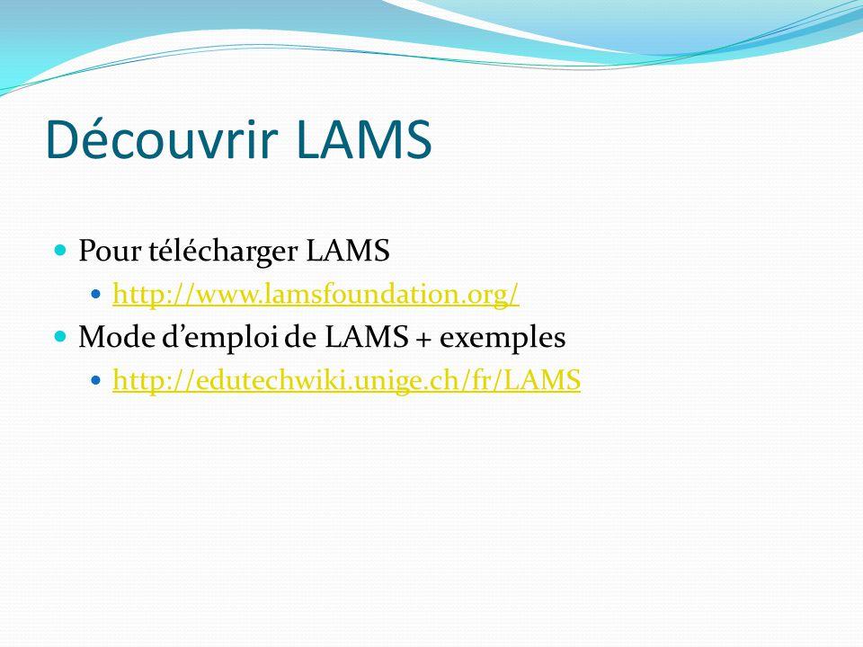 Découvrir LAMS Pour télécharger LAMS Mode d'emploi de LAMS + exemples