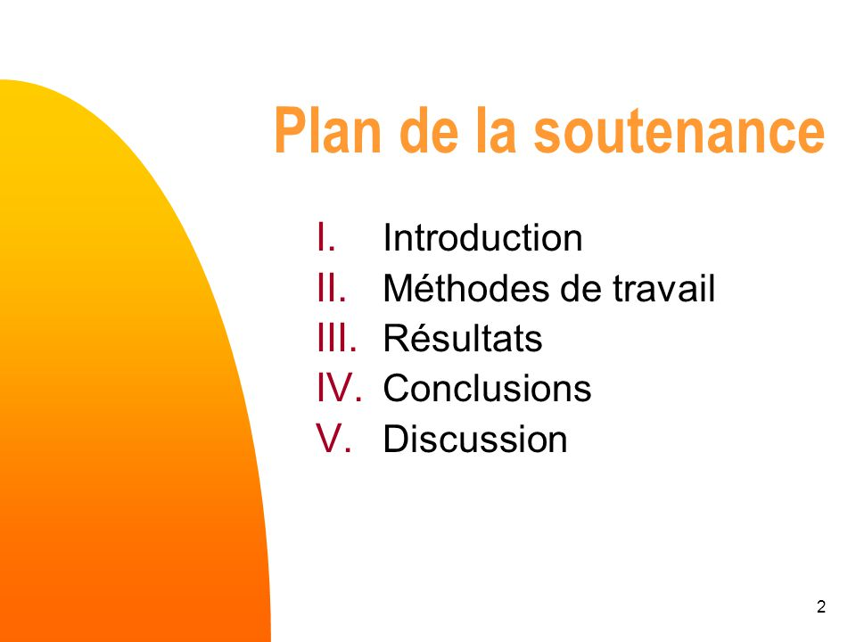 Plan de la soutenance Introduction Méthodes de travail Résultats