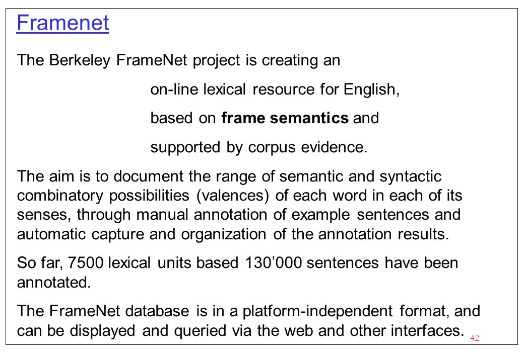 Framenet The Berkeley FrameNet project is creating an