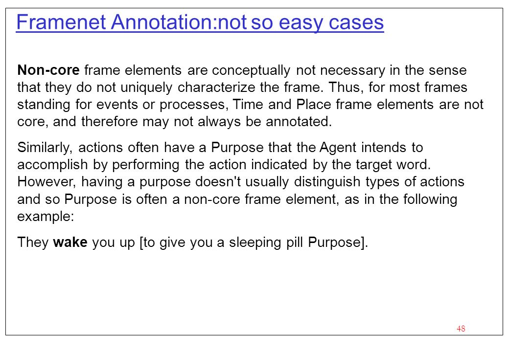 Framenet Annotation:not so easy cases