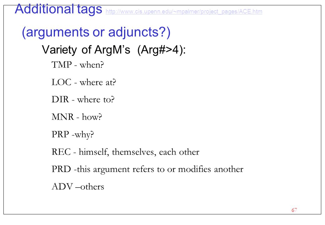 Additional tags http://www. cis. upenn. edu/~mpalmer/project_pages/ACE