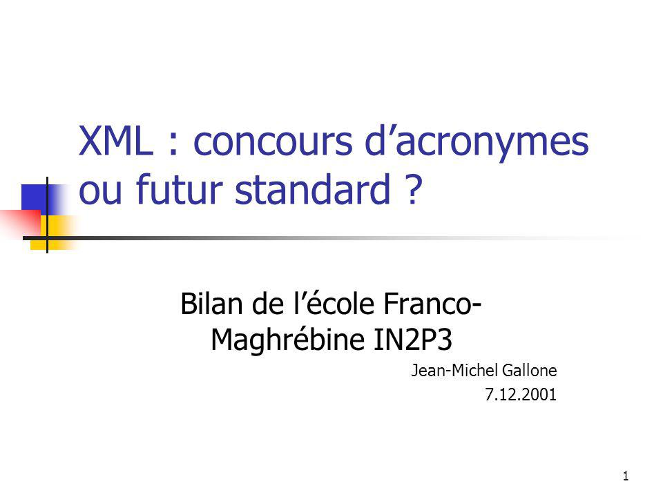 XML : concours d'acronymes ou futur standard