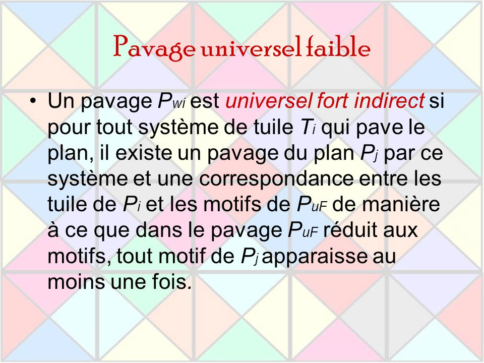 Pavage universel faible