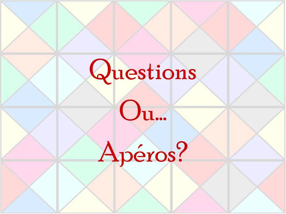 Questions Ou… Apéros