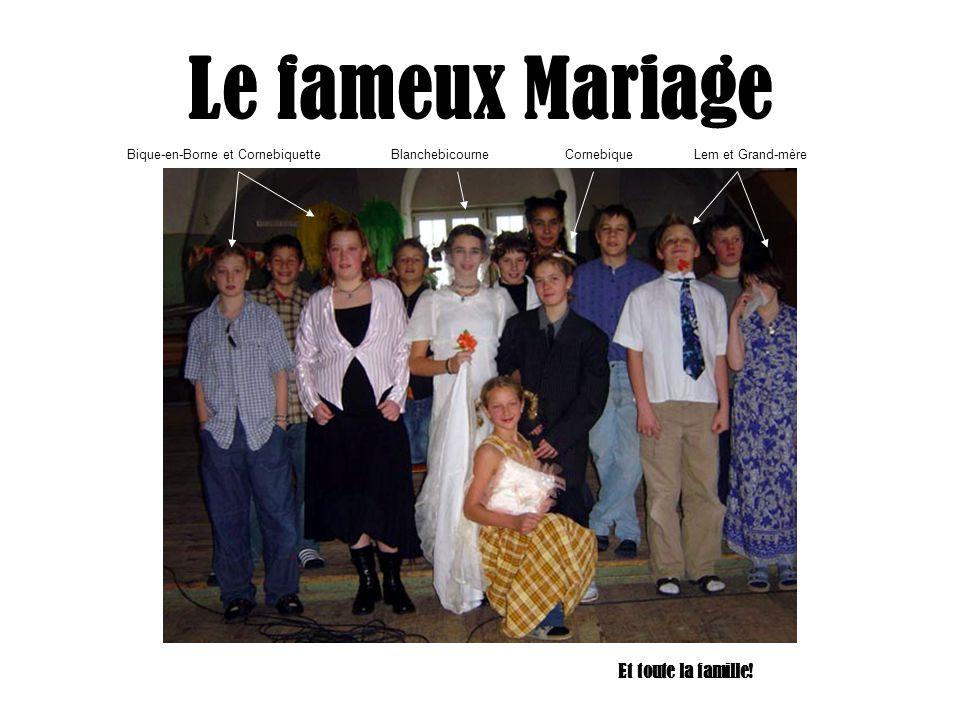 Le fameux Mariage Et toute la famille! Bique-en-Borne et Cornebiquette