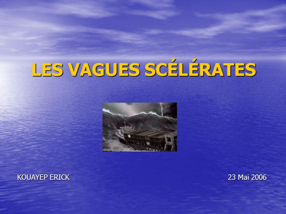 LES VAGUES SCÉLÉRATES KOUAYEP ERICK 23 Mai 2006.