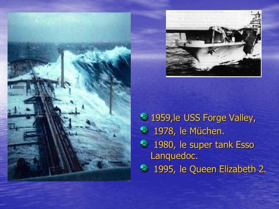 1959,le USS Forge Valley, 1978, le Müchen. 1980, le super tank Esso Lanquedoc.
