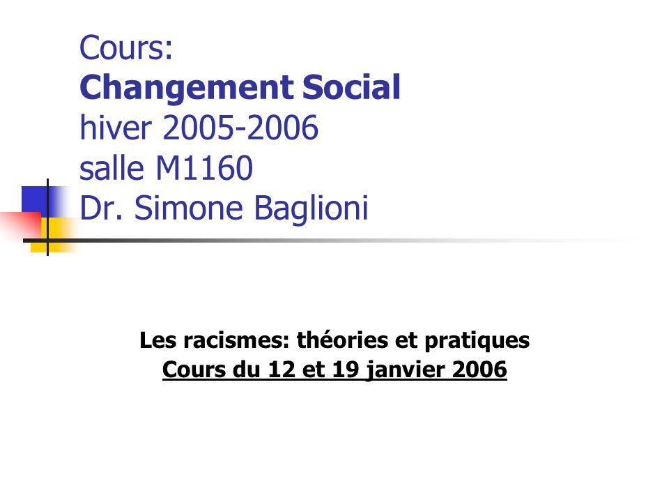 Les racismes: théories et pratiques Cours du 12 et 19 janvier 2006
