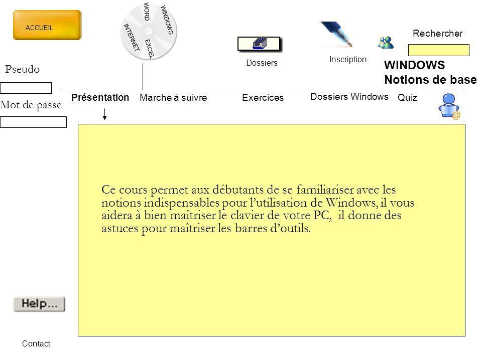 WORD WINDOWS. ACCUEIL. Rechercher. INTERNET. EXCEL. Inscription. Dossiers. WINDOWS. Notions de base.