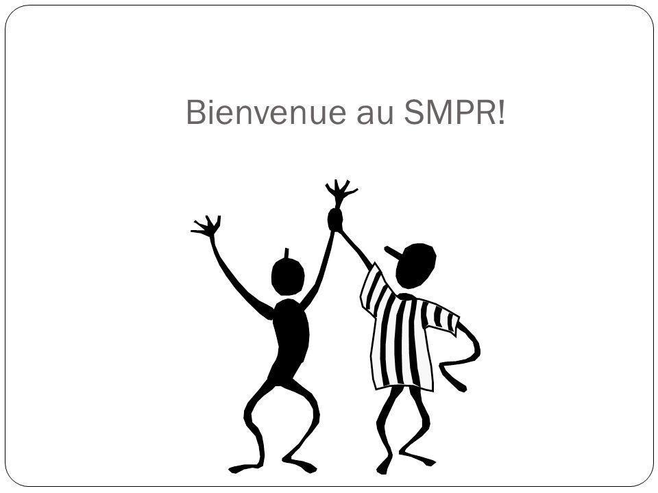Bienvenue au SMPR!