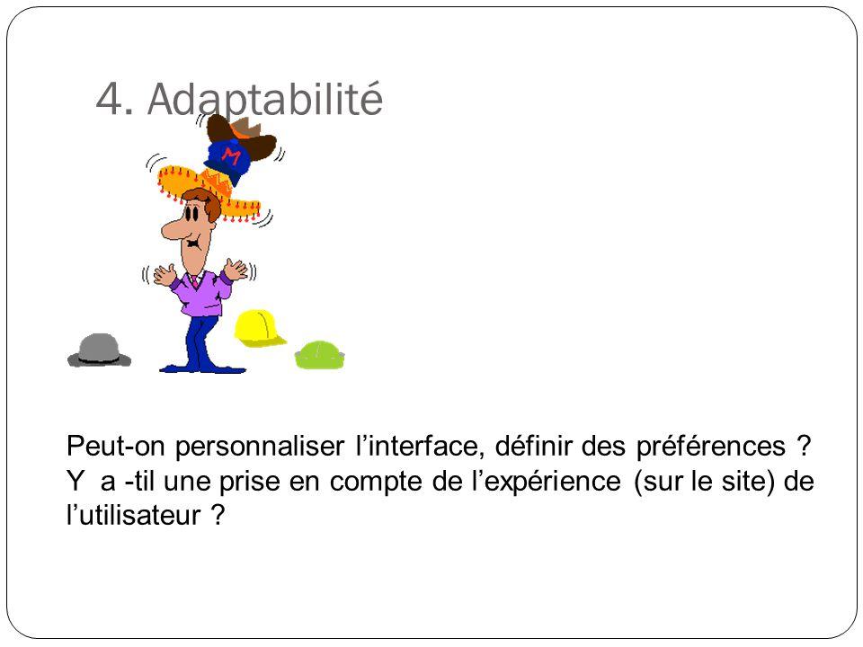 4. Adaptabilité Peut-on personnaliser l'interface, définir des préférences