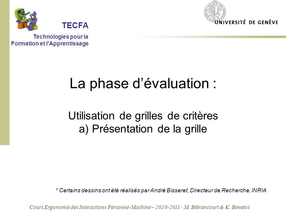 TECFA Technologies pour la Formation et l'Apprentissage. La phase d'évaluation : Utilisation de grilles de critères a) Présentation de la grille.