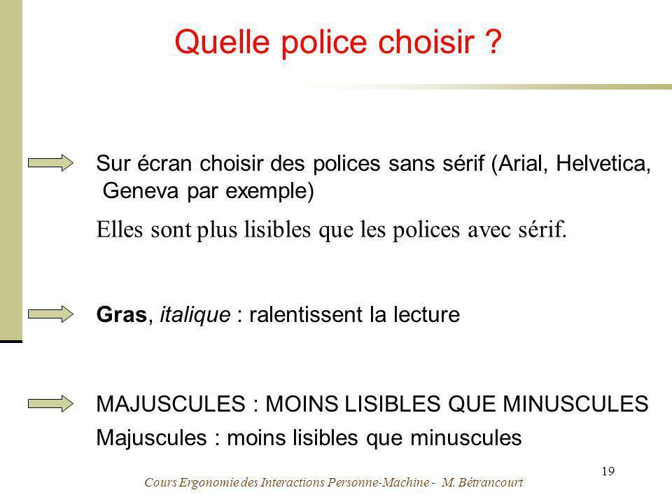 Quelle police choisir Sur écran choisir des polices sans sérif (Arial, Helvetica, Geneva par exemple)