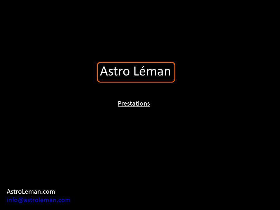 Astro Léman Prestations AstroLeman.com info@astroleman.com