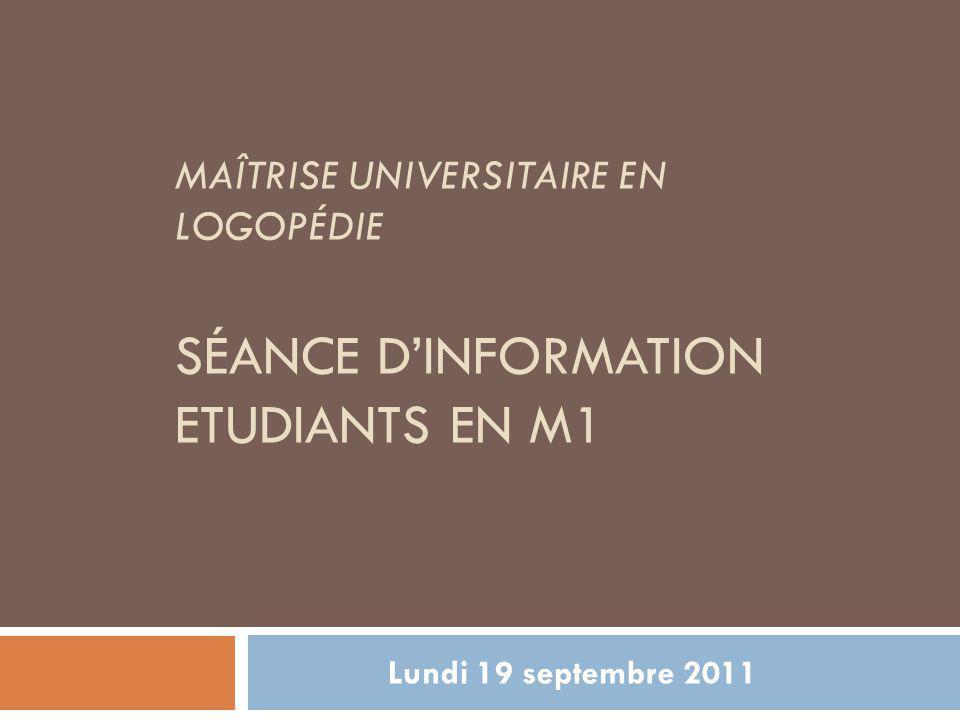 Maîtrise universitaire en logopédie Séance d'information Etudiants en M1