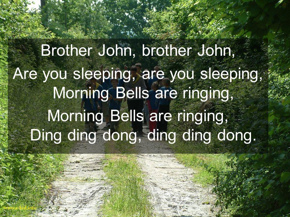 Brother John, brother John,