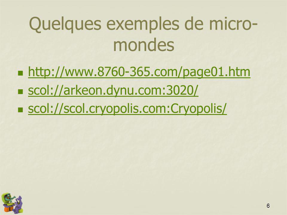Quelques exemples de micro-mondes