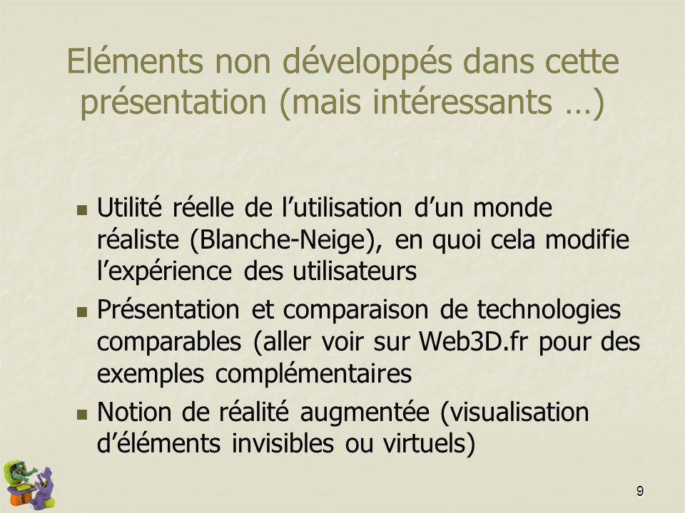Eléments non développés dans cette présentation (mais intéressants …)