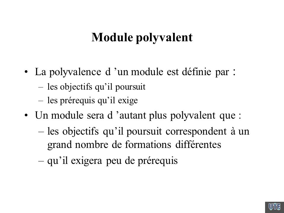 Module polyvalent La polyvalence d 'un module est définie par :