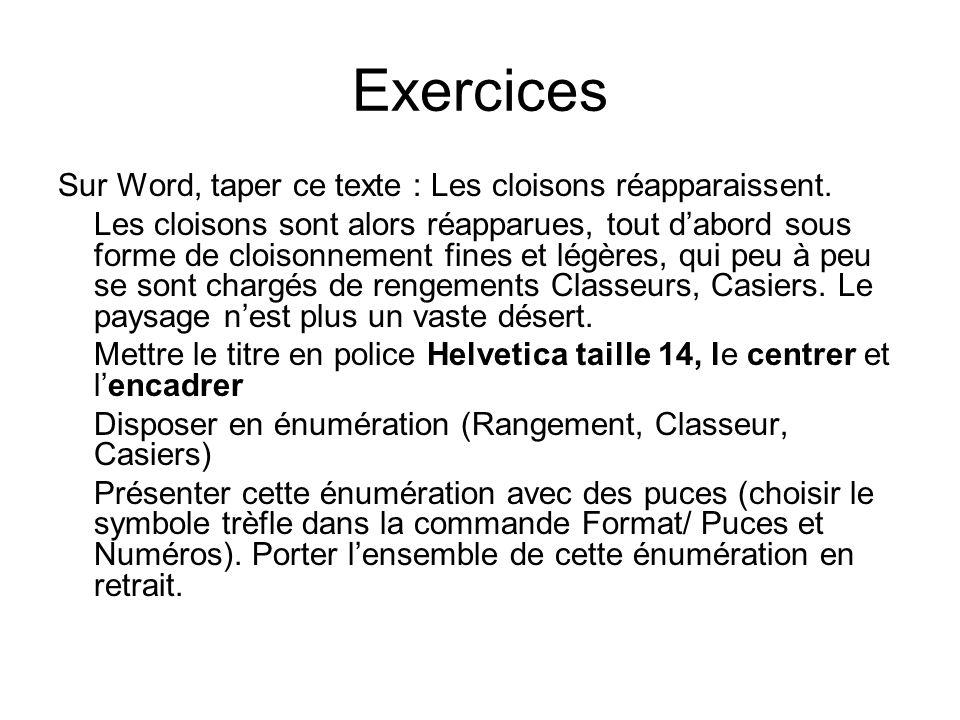 Exercices Sur Word, taper ce texte : Les cloisons réapparaissent.