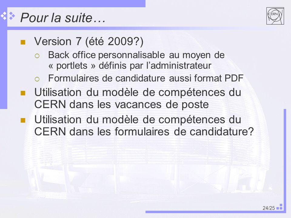 Pour la suite… Version 7 (été 2009 )