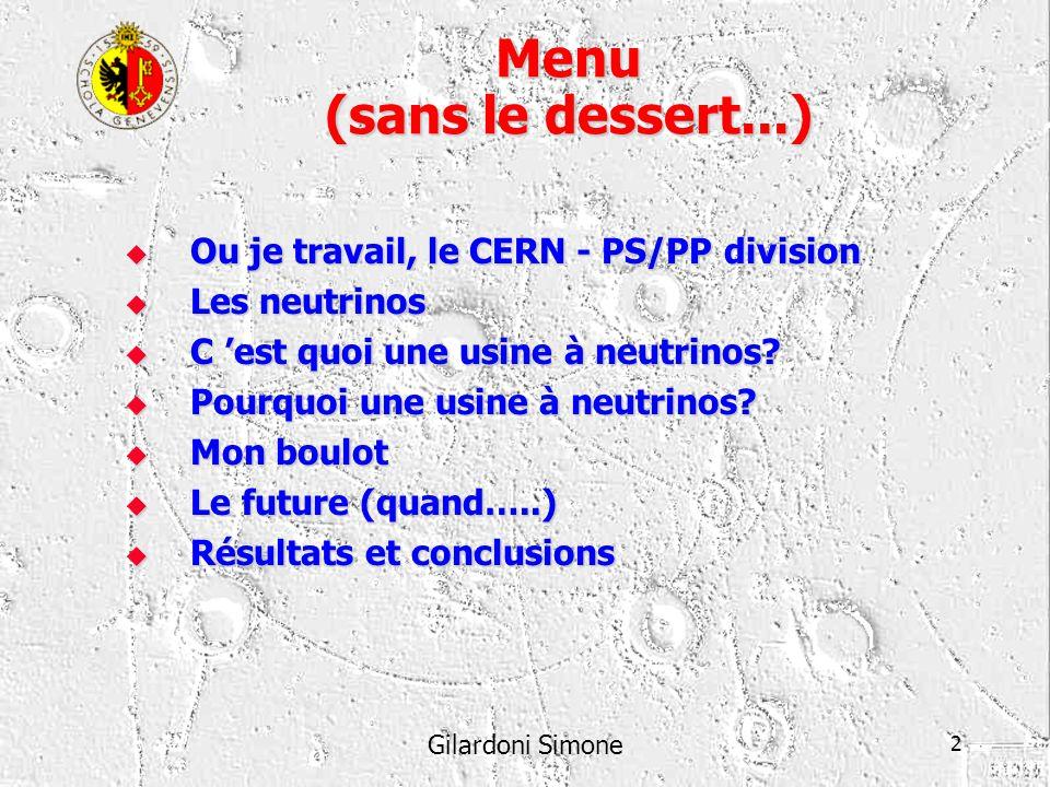 Menu (sans le dessert...) Ou je travail, le CERN - PS/PP division