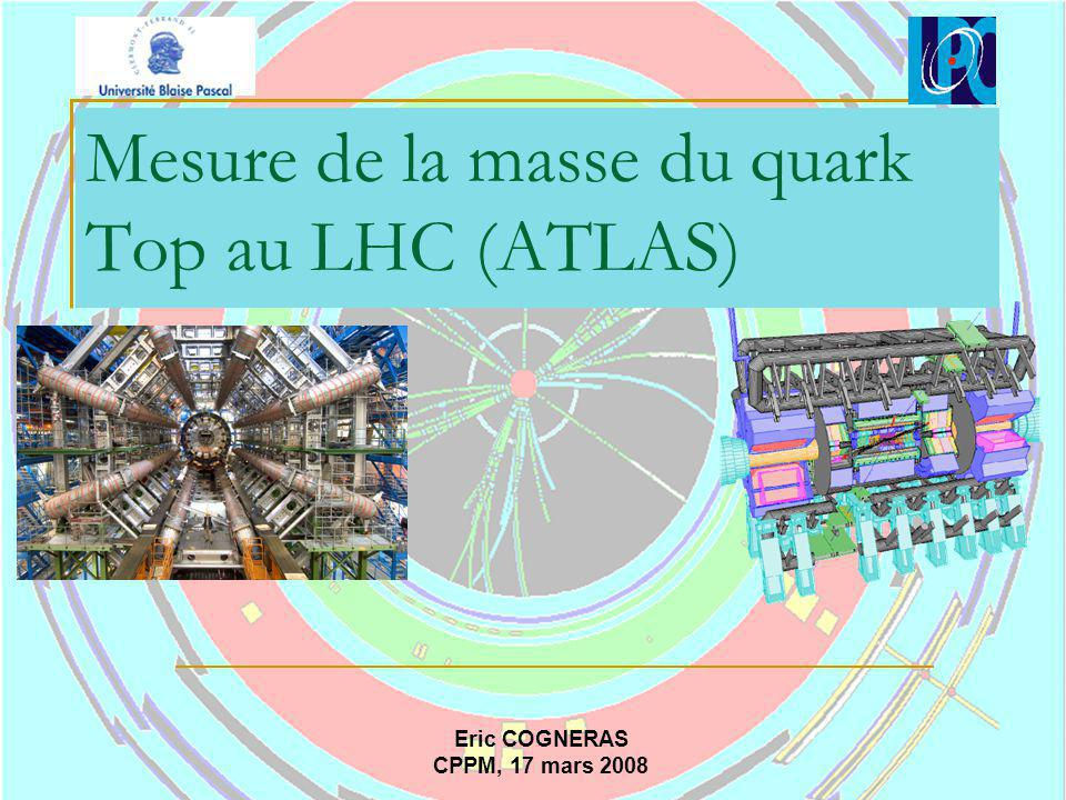 Mesure de la masse du quark Top au LHC (ATLAS)