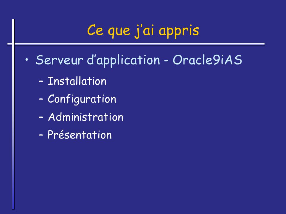 Ce que j'ai appris Serveur d'application - Oracle9iAS Installation
